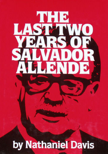 The Last Two Years of Salvador Allende, by Nathaniel Davis